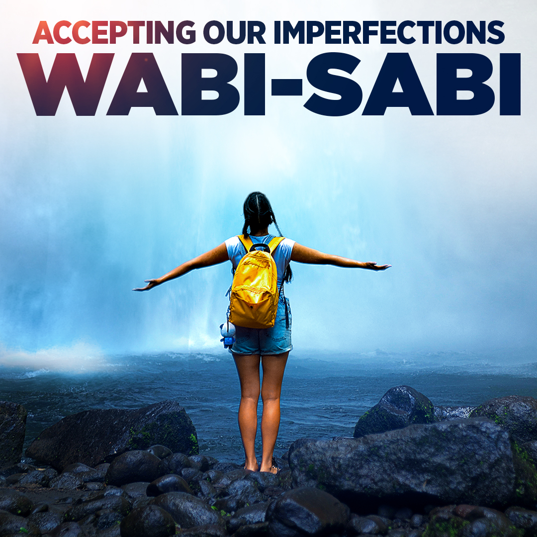"""Accepting Our Imperfections: """"Wabi-sabi"""""""