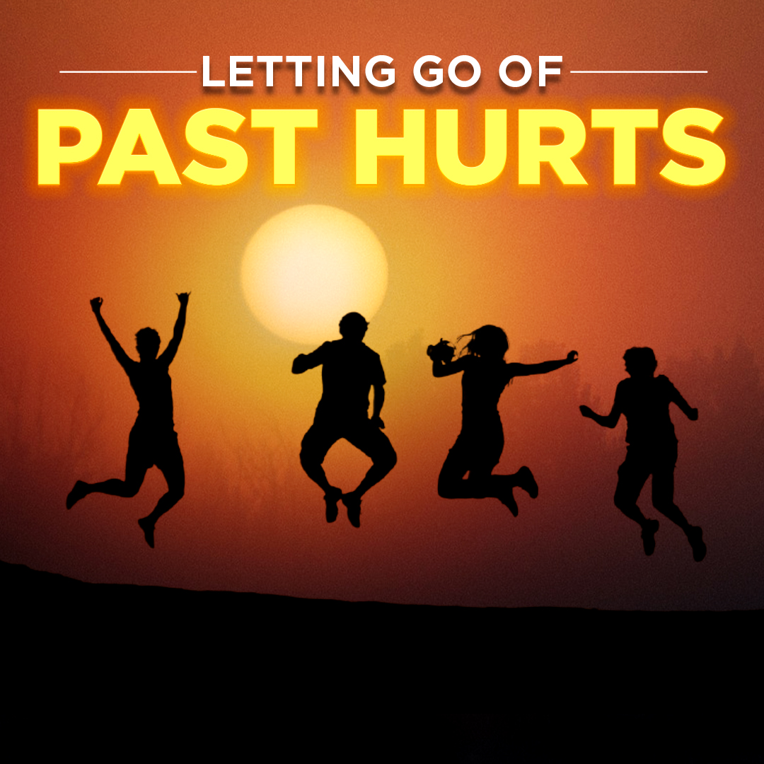 Letting Go of Past Hurts