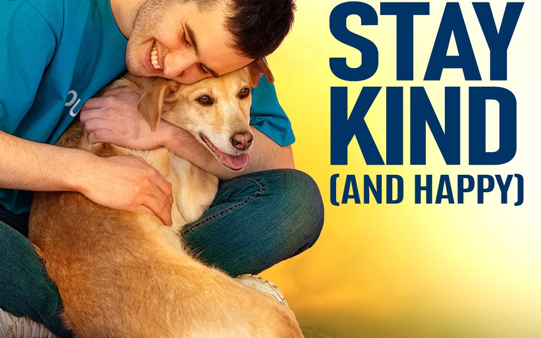 #334 Happiness – The Secret of How to Stay Kind (and Happy)